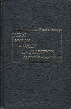 Rural Malay Women in Tradition and Transition. HEATHER STRANGE