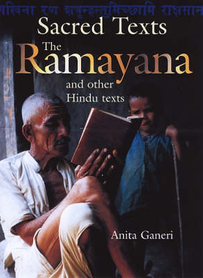 Sacred Texts. The Ramayana and Hinduism. ANITA GANERI