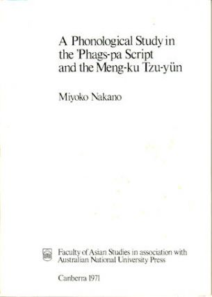 A Phonological Study in the 'Phags-pa Script and the Meng-ku Tzu-yun. MIYOKO NAKANO