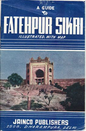 A Guide to Fatehpur Sikri. TRAVEL EPHEMERA
