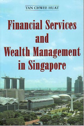Financial Services and Wealth Management in Singapore. CHWEE HUAT TAN