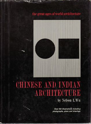 Chinese and Indian Architecture. The City of Man, the Mountain of God, and the Realm of the...