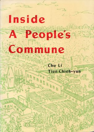 Inside a People's Commune Report from Chiliying. TIEN CHIEH-YUN CHU LI.