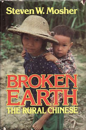 Broken Earth. The Rural Chinese. STEVEN W. MOSHER