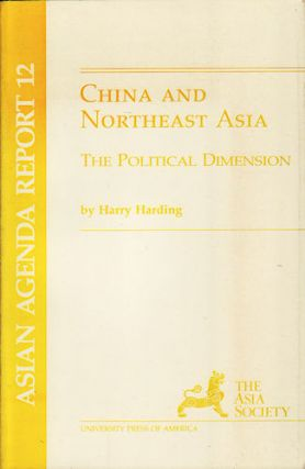 China and Northeast Asia. The Political Dimension. HARRY HARDING