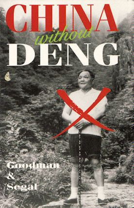 China without Deng. DAVID S. G. GOODMAN, GERALD SEGAL