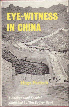 Eyewitness in China. A Background Special. HUGO PORTISCH