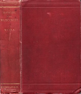 Manchu and Muscovite. Being Letters from Manchuria Written during the Autumn of 1903. B. L....