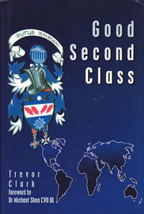 Good Second Class (But Not Even C.3) Memories of a Generalist Overseas Administrator. T. CLARK