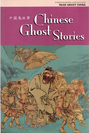 Chinese Ghost Stories. 中国鬼故事. Intermediate-advanced Read About China. EDMOND HUNG,...