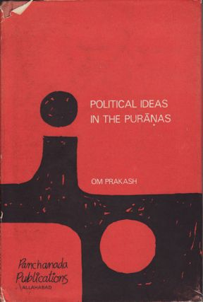 Political Ideas in the Puranas. OM PRAKASH