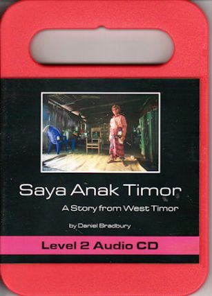 Saya Anak Timor. A Story from West Timor. Audio CD. DANIEL BRADBURY