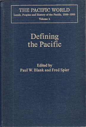 Defining the Pacific. Opportunities and Constraints. PAUL W. AND FRED SPIER BLANK