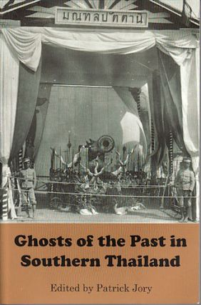 The Ghosts of the Past in Southern Thailand. PATRICK JORY