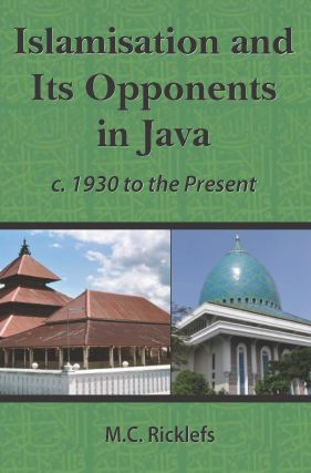 Islamisation and Its Opponents in Java. MERLE RICKLEFS
