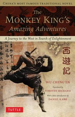 The Monkey King's Amazing Adventures. A Journey to the West in Search of Enlightenment. CHENG'EN WU