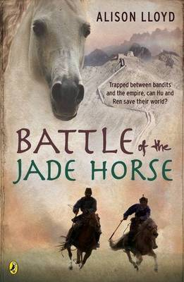 Battle of the Jade Horse. ALISON LLOYD