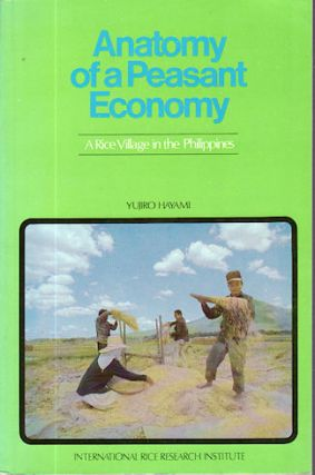 Anatomy of a Peasant Economy. A Rice Village in the Philippines. Y. HAYAMI