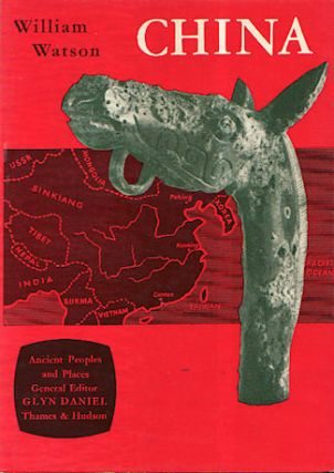 China Before the Han Dynasty. Ancient People and Places vol.23. WILLIAM WATSON