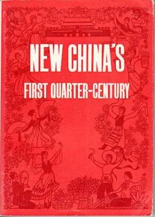 New China's First Quarter-Century. CHINA - OVERVIEW OF THE FIRST 25 YEARS OF THE PEOPLE'S REPUBLIC