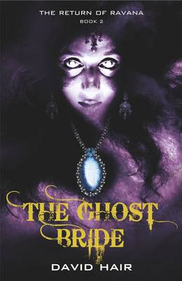 The Ghost Bride. Return of Ravana Book 2. DAVID HAIR