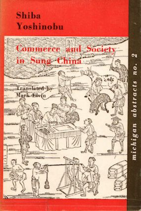 Commerce and Society in Sung China. YOSHINOBU SHIBA.