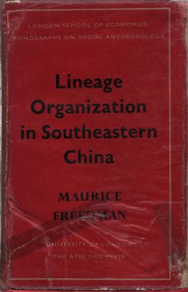 Lineage Organization in Southeastern China. MAURICE FREEDMAN