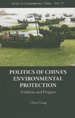 Politics of China's Environmental Protection Problems and Progress. CHEN GANG