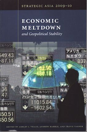 Economic Meltdown and Geopolitical Stability. ASHLEY J. TELLIS, ANDREW MARBLE AND TRAVIS TANNER