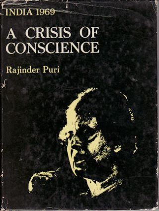 India 1969 A Crisis of Conscience. RAJINDER PURI