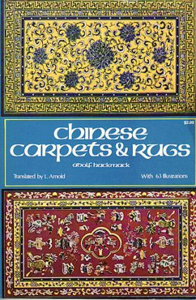 Chinese Carpets and Rugs. ADOLF HACKMACK
