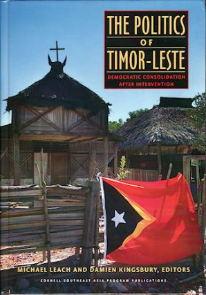 The Politics of Timor-Leste. Democratic Consolidation After Intervention. MICHAEL AND DAMIEN...