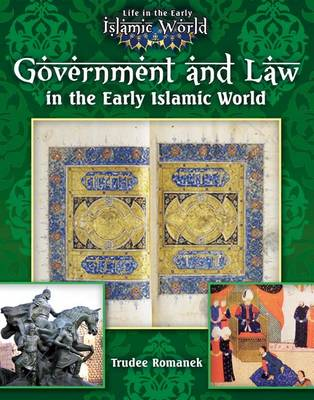 Government and Law in the Early Islamic World. TRUDEE ROMANEK