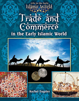 Trade and Commerce in the Early Islamic World. RACHEL EUGSTER