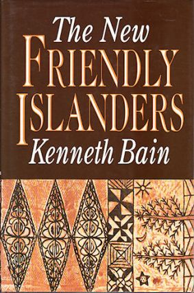 The New Friendly Islanders. The Tonga of King Taufa'ahau Tupou IV. KENNETH BAIN.