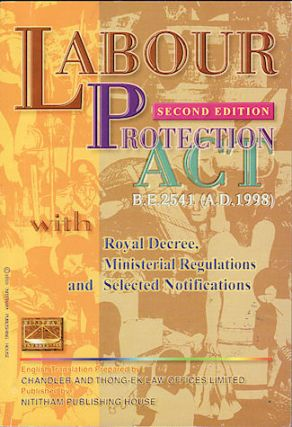 Labour Protection Act B.E. 2541 (A.D. 1998). With Royal Decree, Ministerial Regulations and...