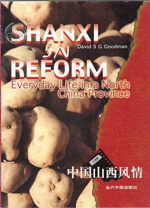 Shanxi in Reform. Everyday Life in a North China Province. DAVID S. G. GOODMAN