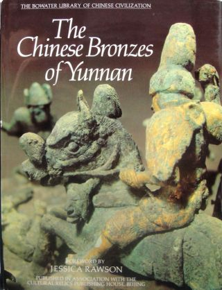 The Chinese Bronzes of Yunnan. JESSICA RAWSON, FOREWORD