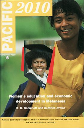 Pacific 2010. Women's Education and Economic Development in Melanesia. K. G. AND BEATRICE AVALOS...