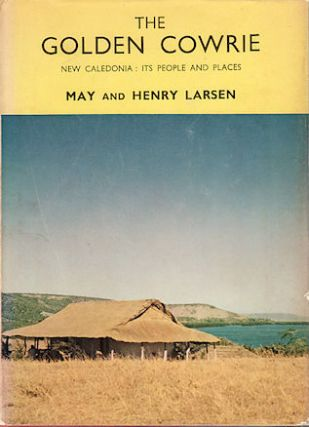 The Golden Cowrie. MAY AND HENRY LARSEN LARSEN