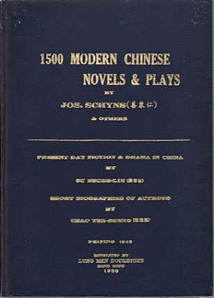1500 Modern Chinese Novels & Plays. JOS SCHYNS, OTHERS