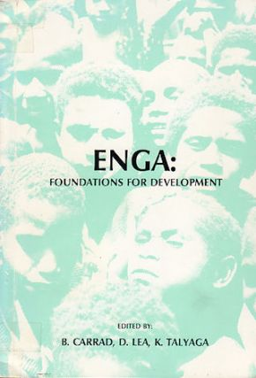 Enga Foundations for Development. B. D. LEA AND K. TALYAGA CARRAD