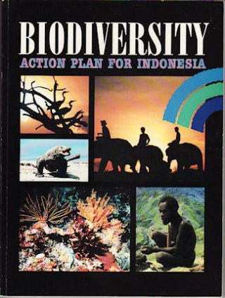 Biodiversity Action Plan for Indonesia. MINISTRY OF NATIONAL DEVELOPMENT PLANNING