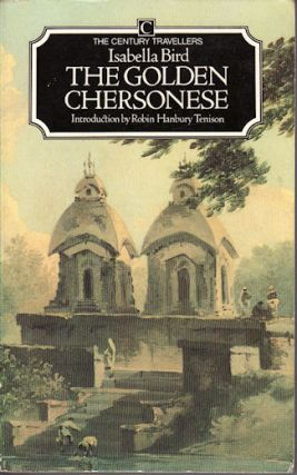The Golden Chersonese and the Way Thither. ISABELLA L. BIRD
