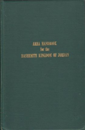 Area Handbook for the Hashemite Kingdom of Jordan. HOWARD C. REESE