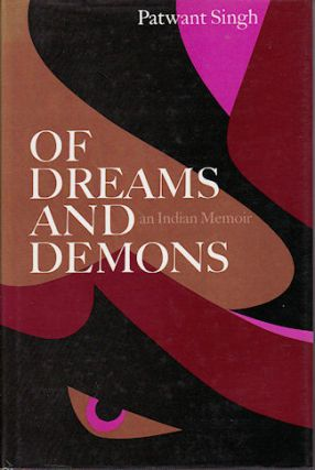Of Dreams and Demons. An Indian Memoir. PATWANT SINGH