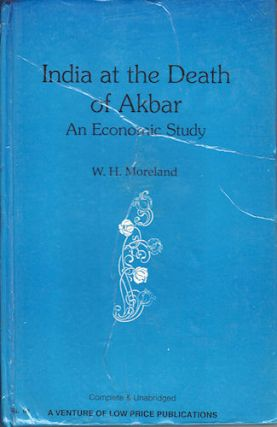 India at the Death of Akbar. An Economic Study. W. H. MORELAND