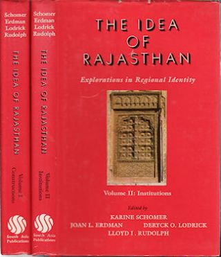 The Idea of Rajasthan. Explorations in Regional Identity. Vol. I. Constructions. Vol II....