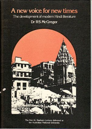 A New Voice for New Times. The Development of Modern Hindi Literature. DR. R. S. MCGREGOR