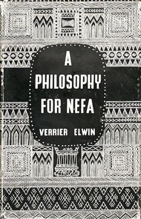 A Philosophy For NEFA. VERRIER ELWIN